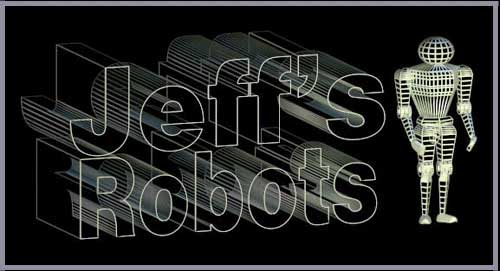 Jeff's Robots - Toy Robots and tons of Robotic links